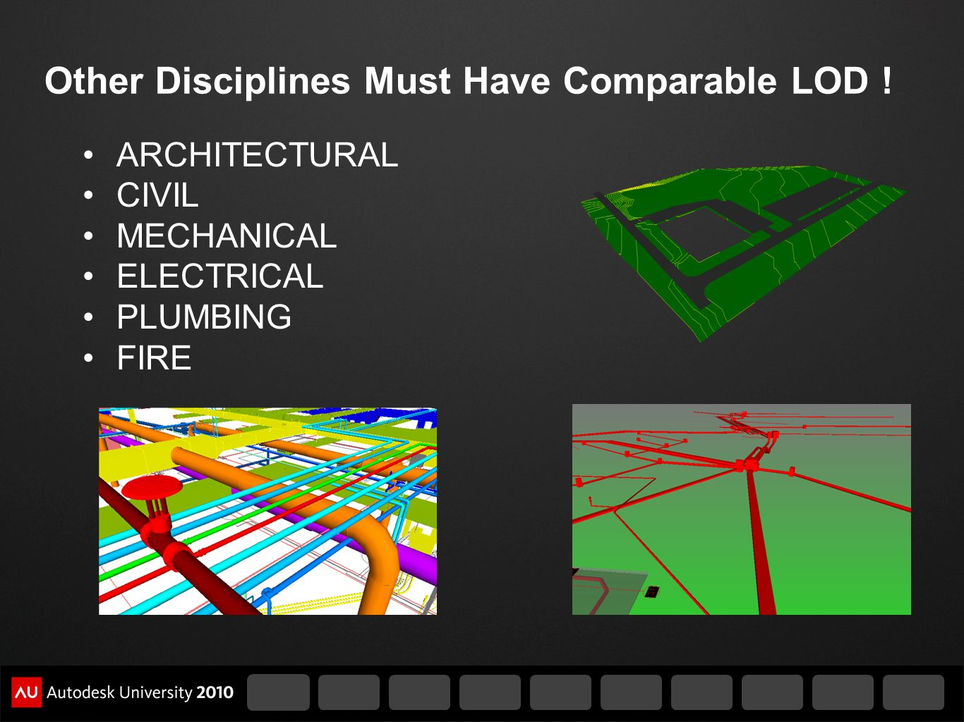 Other Disciplines Must Have Comparable LOD !
