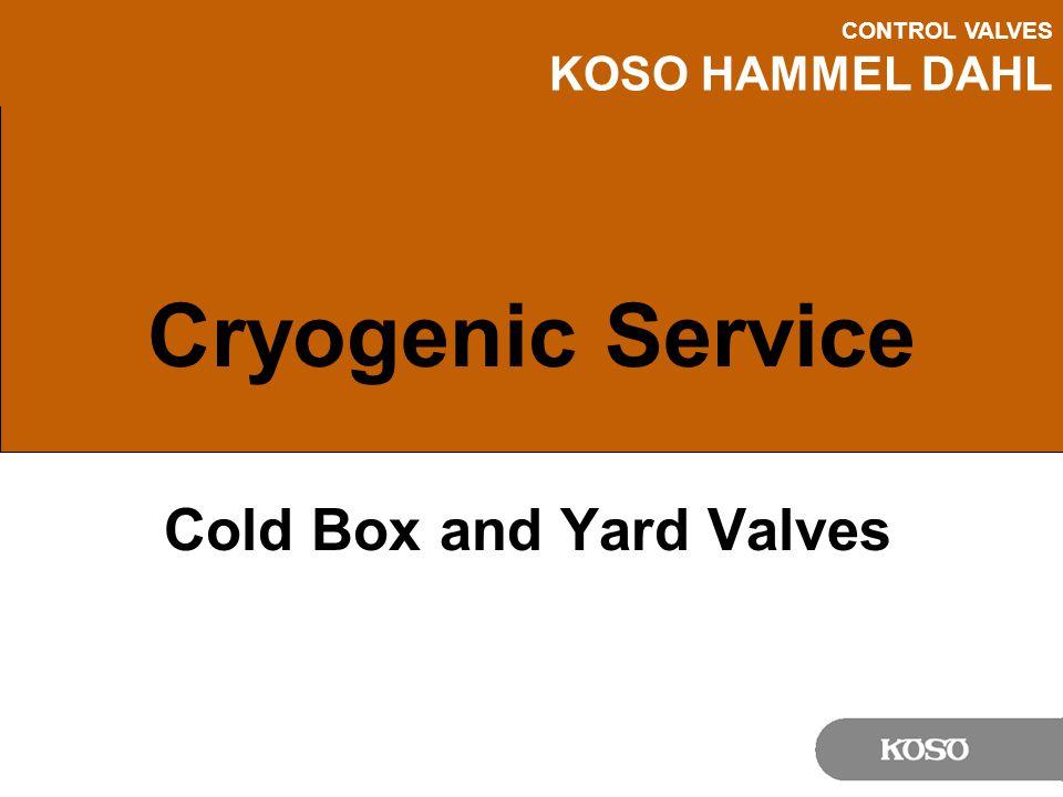 Cold Box and Yard Valves