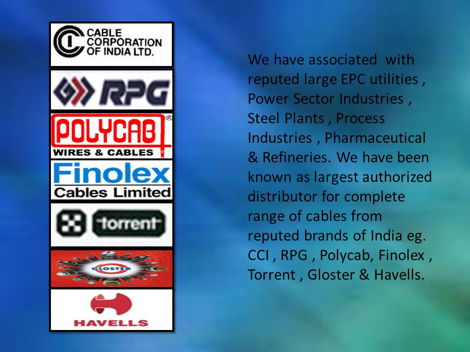 We have associated with reputed large EPC utilities , Power Sector Industries , Steel Plants , Process Industries , Pharmaceutical & Refineries.