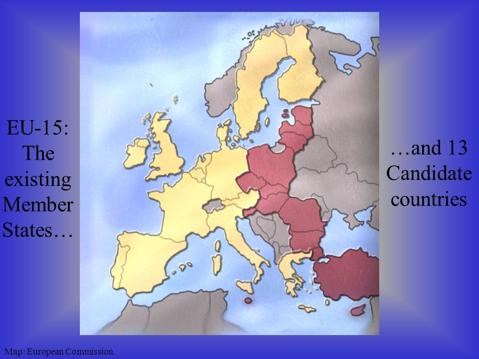EU-15: The existing Member States… …and 13 Candidate countries