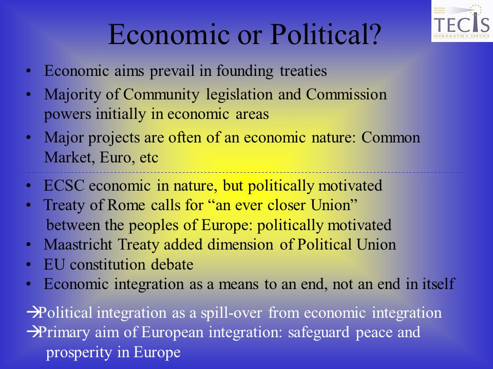 Economic or Political Economic aims prevail in founding treaties