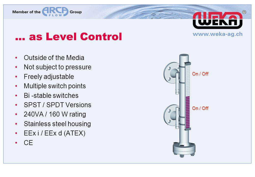 ... as Level Control Outside of the Media Not subject to pressure