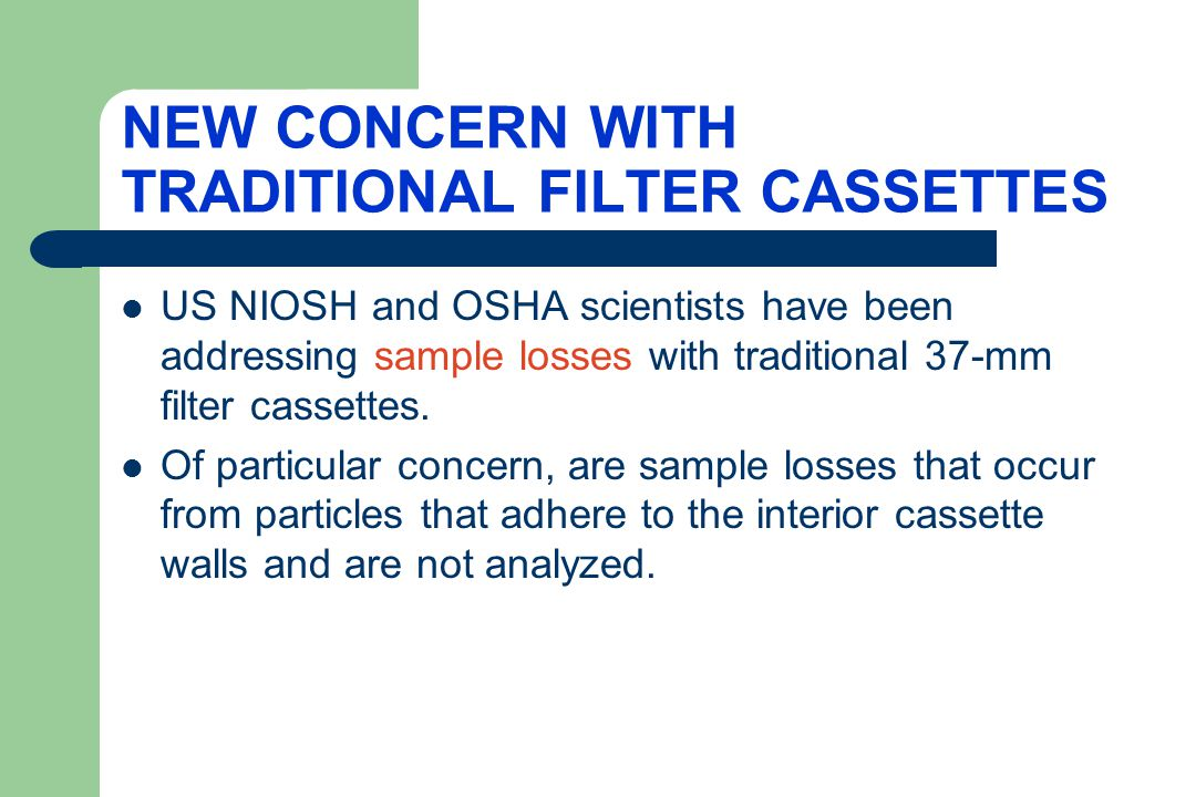 NEW CONCERN WITH TRADITIONAL FILTER CASSETTES