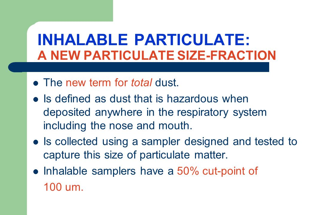 INHALABLE PARTICULATE: A NEW PARTICULATE SIZE-FRACTION