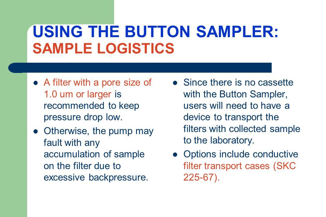 USING THE BUTTON SAMPLER: SAMPLE LOGISTICS