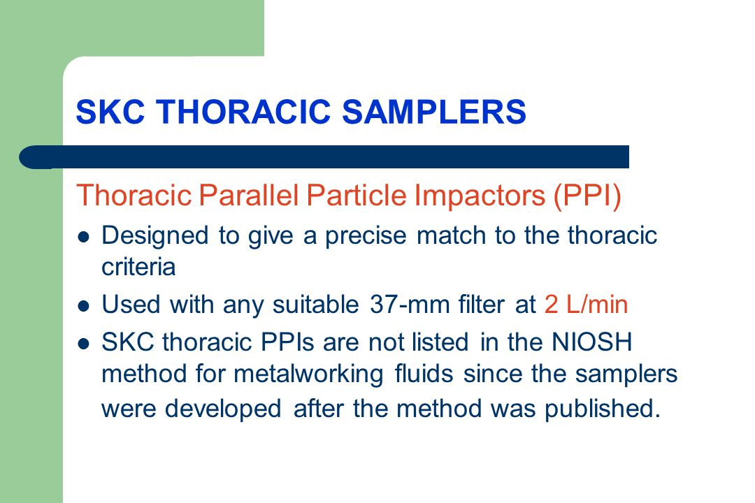 SKC THORACIC SAMPLERS Thoracic Parallel Particle Impactors (PPI)