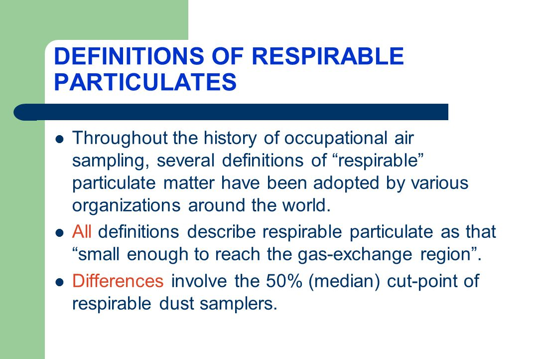 DEFINITIONS OF RESPIRABLE PARTICULATES