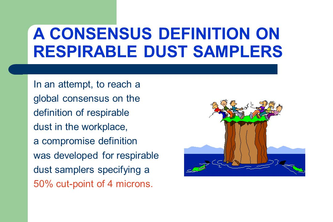 A CONSENSUS DEFINITION ON RESPIRABLE DUST SAMPLERS