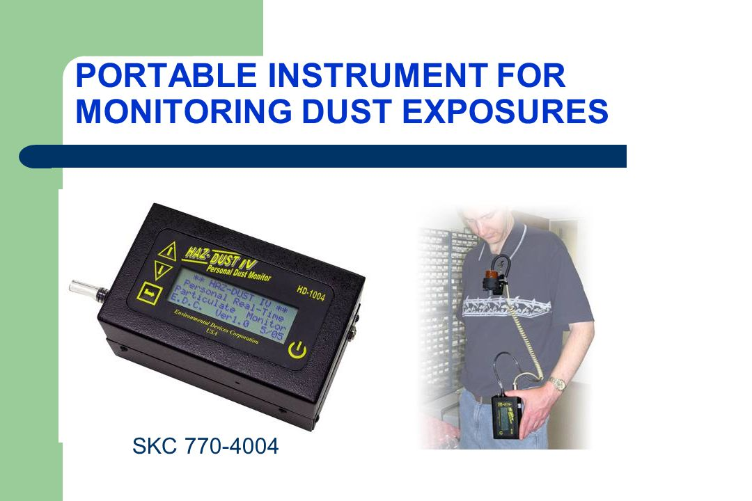 PORTABLE INSTRUMENT FOR MONITORING DUST EXPOSURES