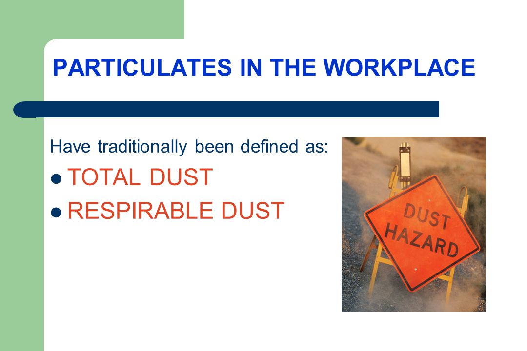 PARTICULATES IN THE WORKPLACE