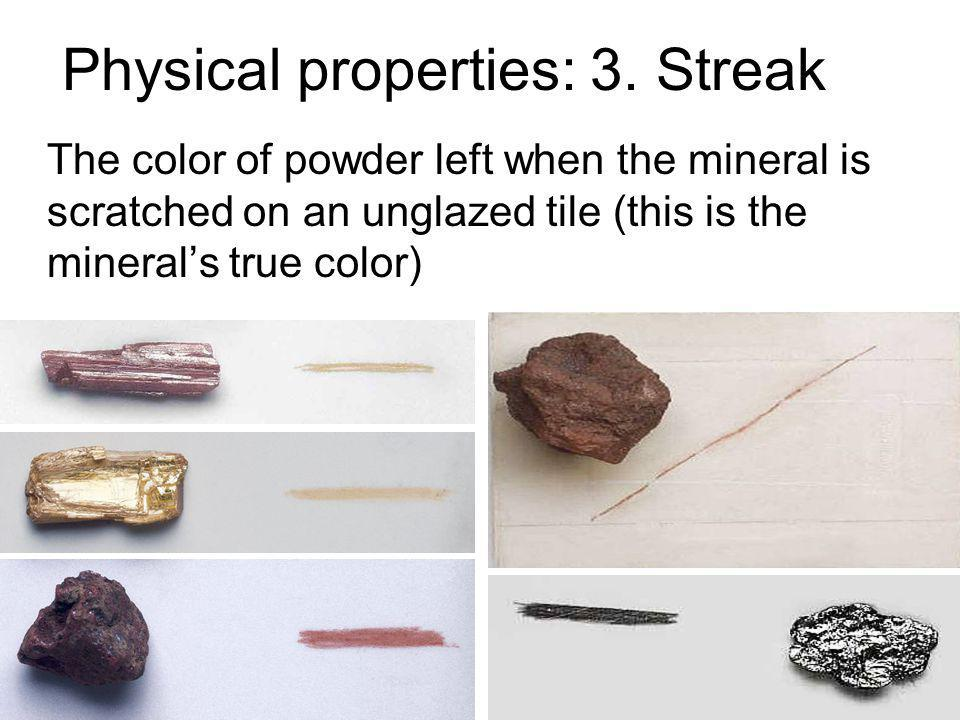 Physical properties: 3. Streak