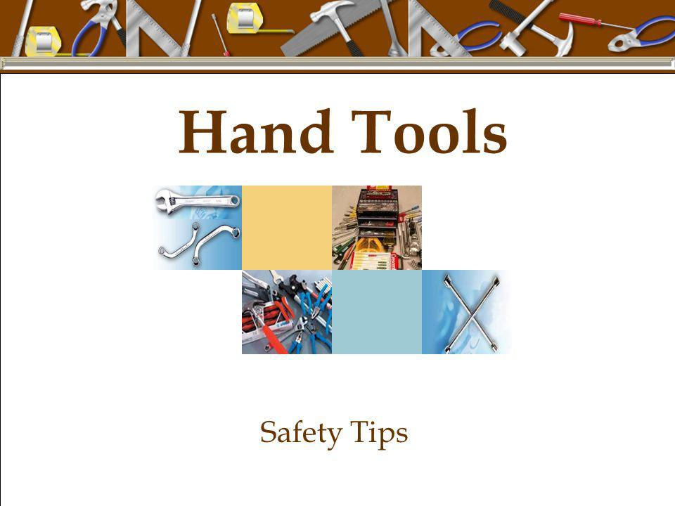 Hand Tools Safety Tips