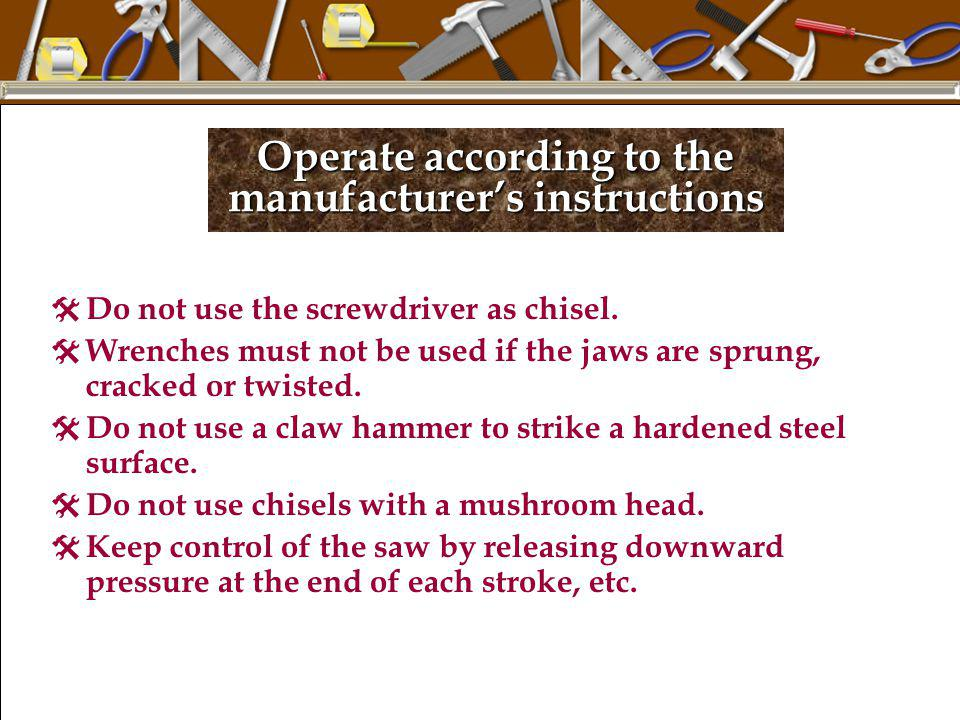 Operate according to the manufacturer's instructions