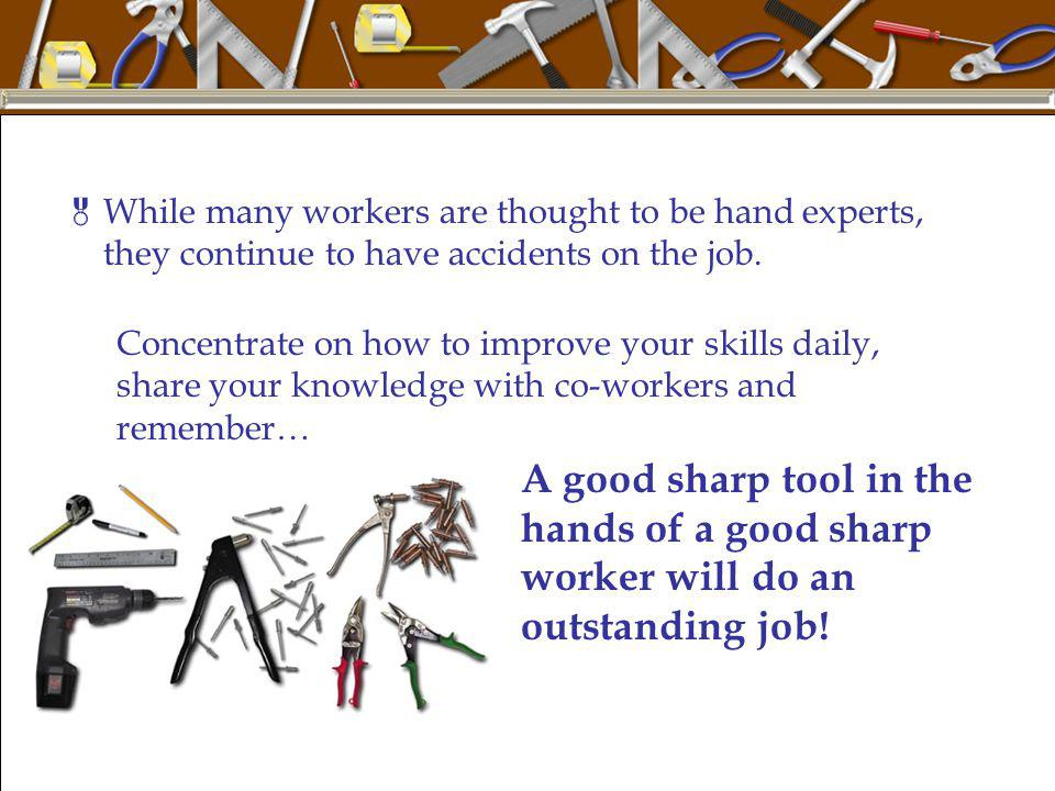 While many workers are thought to be hand experts, they continue to have accidents on the job.