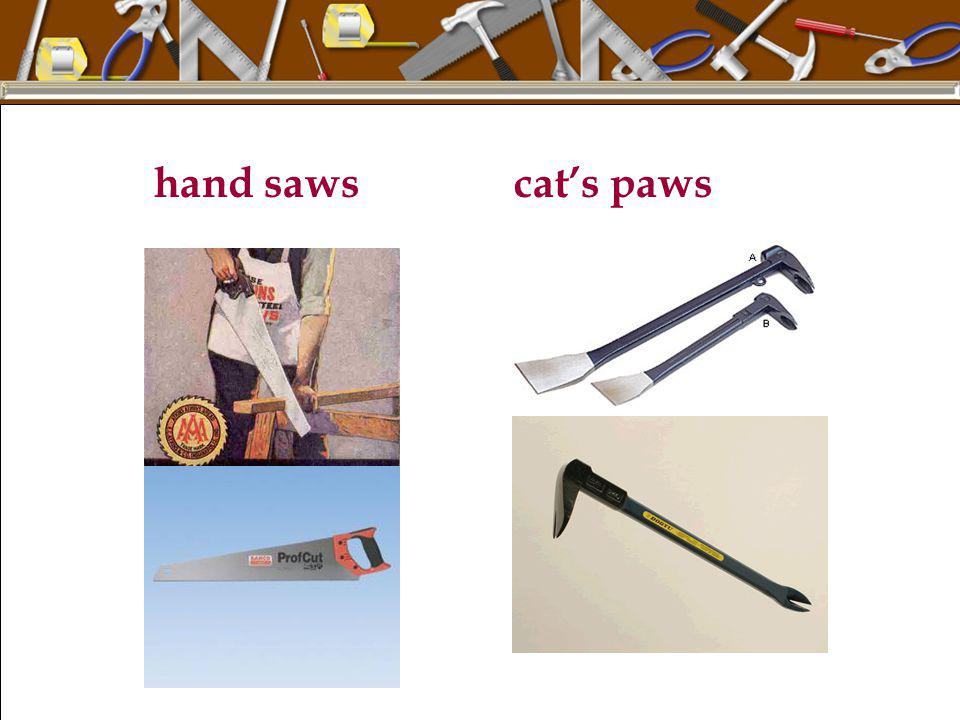 hand saws cat's paws