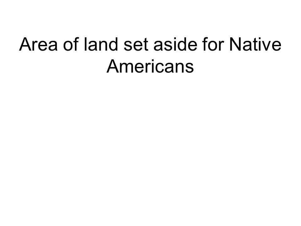 Area of land set aside for Native Americans