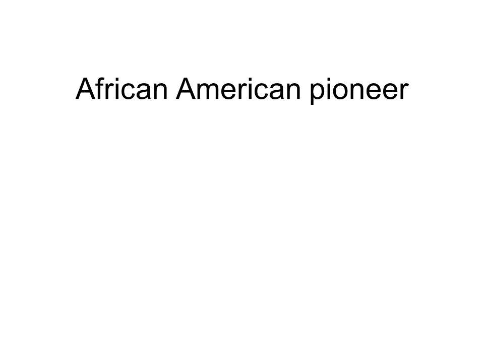 African American pioneer