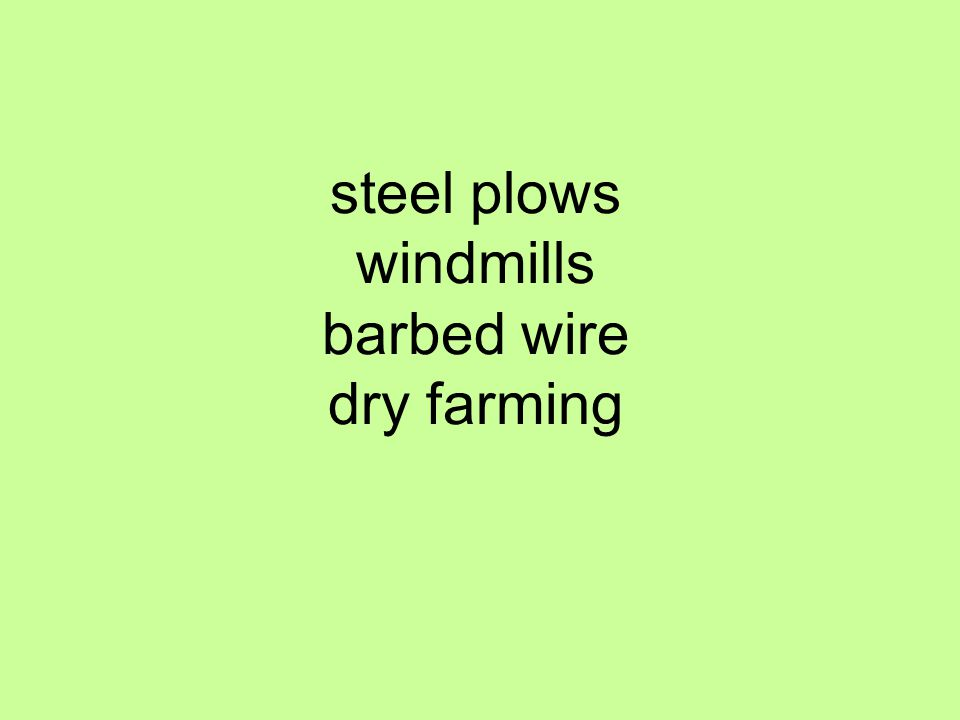 steel plows windmills barbed wire dry farming