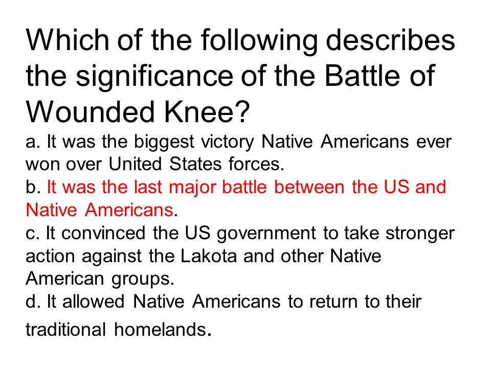 Which of the following describes the significance of the Battle of Wounded Knee.