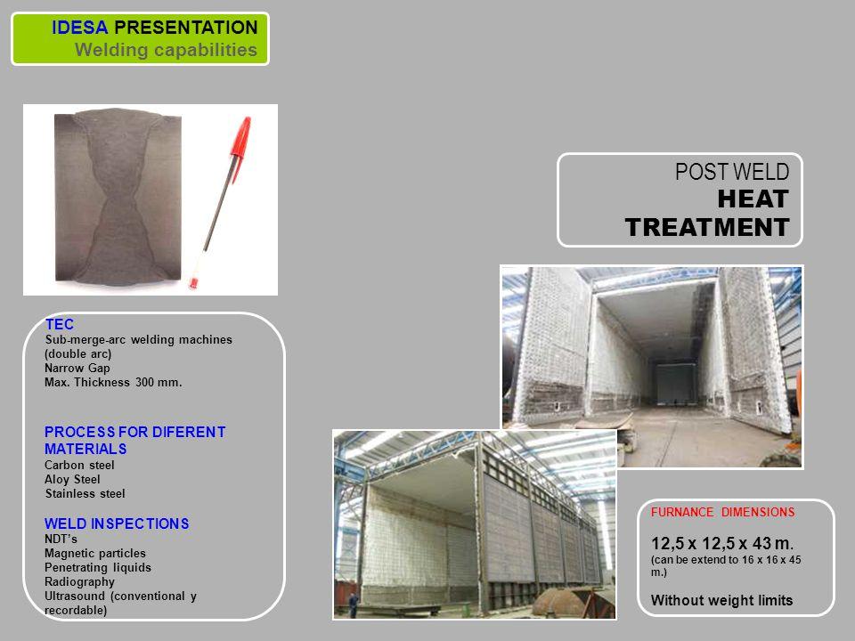 POST WELD HEAT TREATMENT IDESA PRESENTATION Welding capabilities