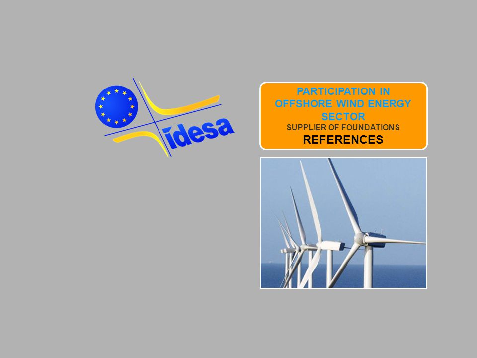 PARTICIPATION IN OFFSHORE WIND ENERGY SECTOR SUPPLIER OF FOUNDATIONS