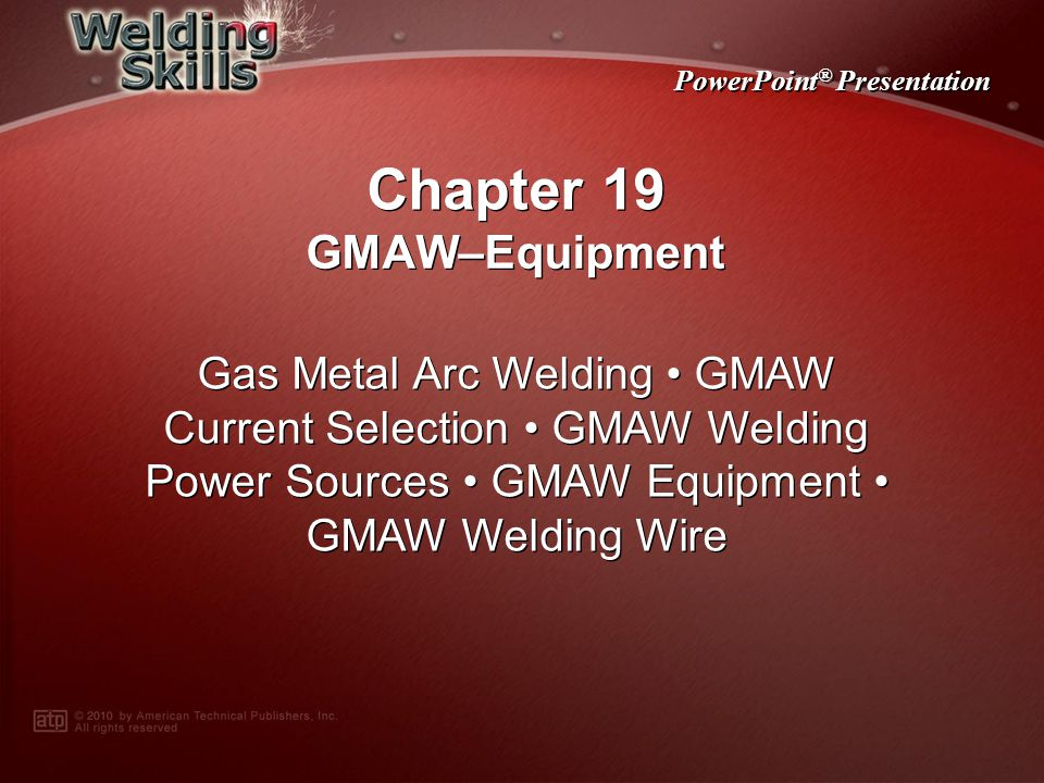 Chapter 19 GMAW–Equipment