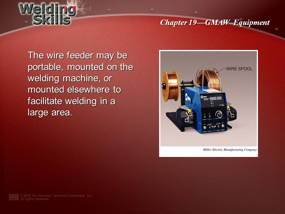 The wire feeder may be portable, mounted on the welding machine, or mounted elsewhere to facilitate welding in a large area.