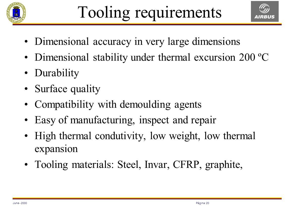 Tooling requirements Dimensional accuracy in very large dimensions