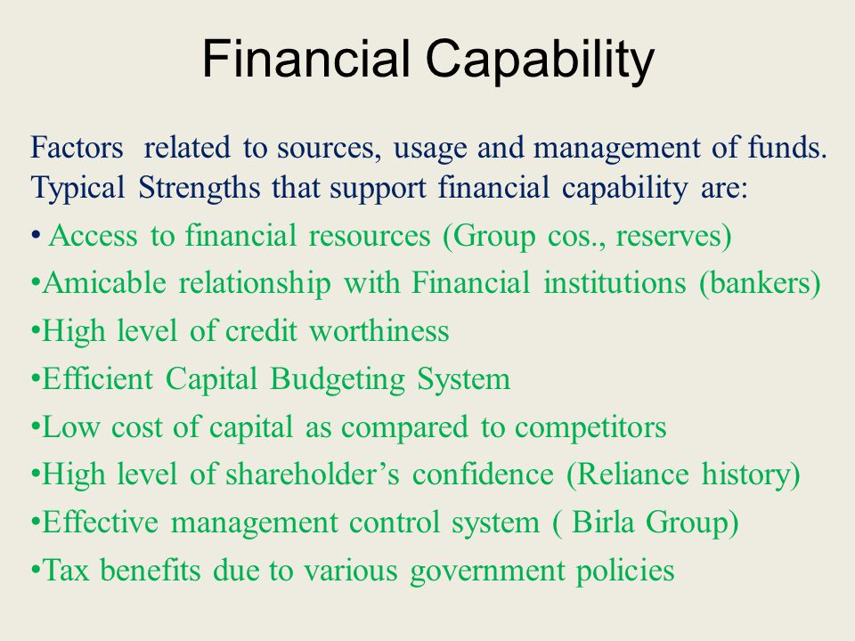 Financial Capability Factors related to sources, usage and management of funds. Typical Strengths that support financial capability are: