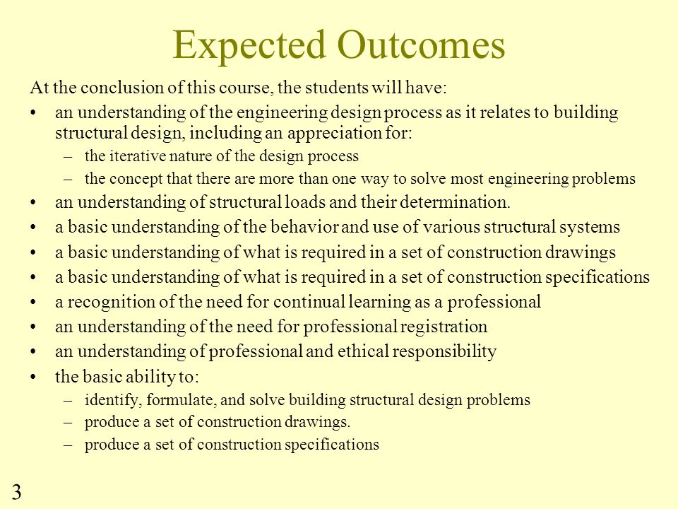 Expected Outcomes At the conclusion of this course, the students will have: