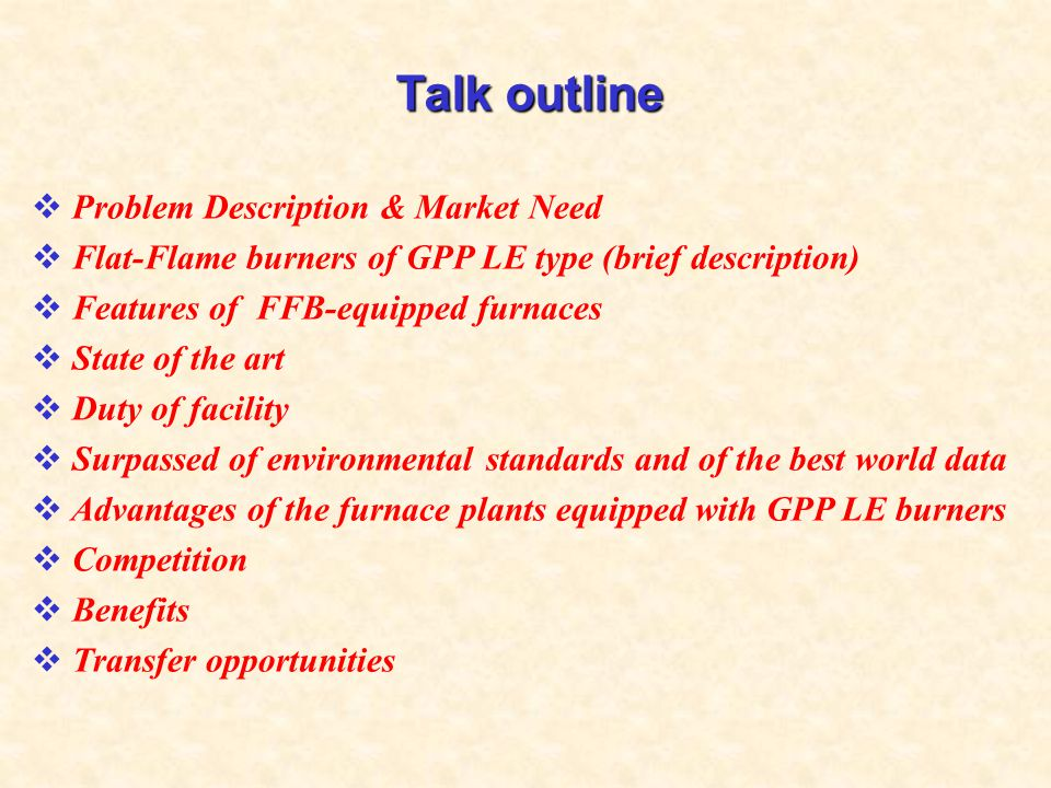 Talk outline Problem Description & Market Need