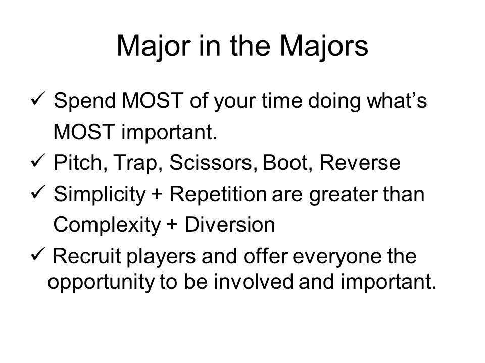 Major in the Majors Spend MOST of your time doing what's