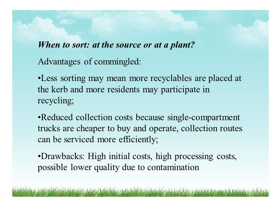 When to sort: at the source or at a plant