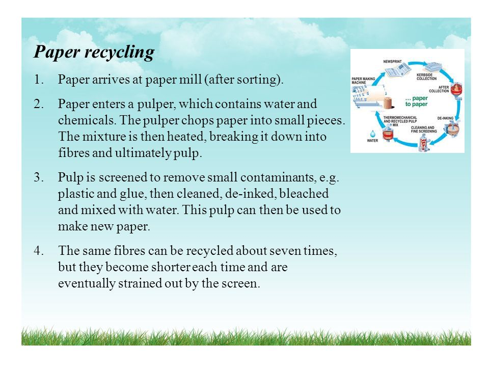 Paper recycling Paper arrives at paper mill (after sorting).