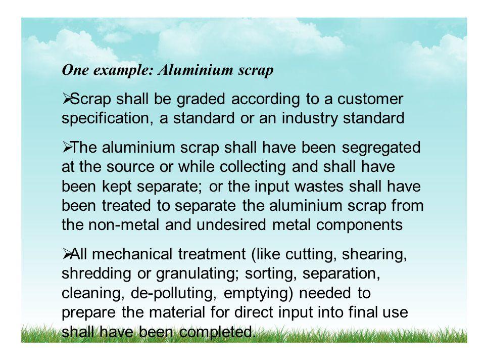 One example: Aluminium scrap