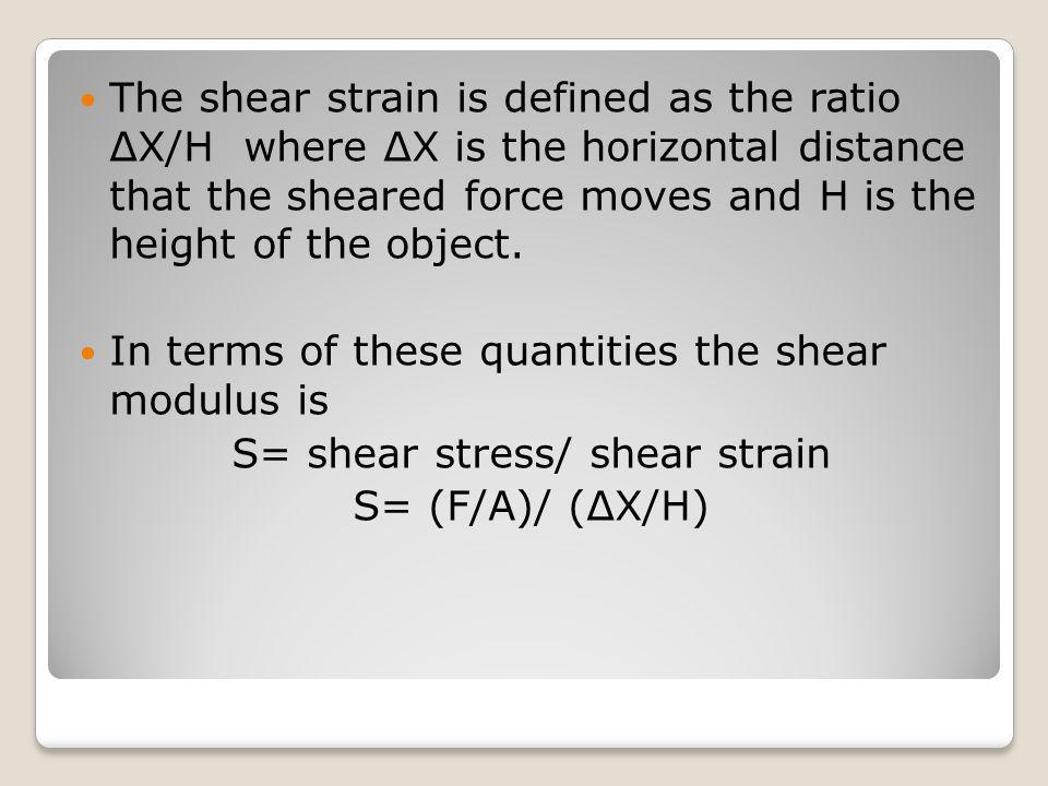 S= shear stress/ shear strain