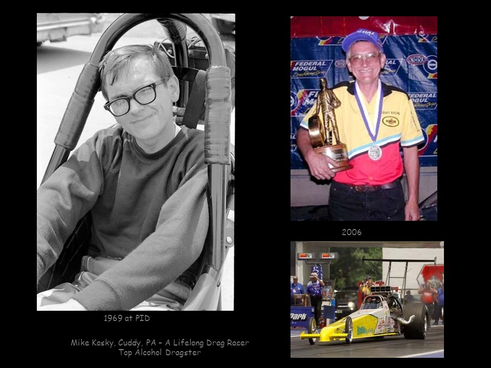 Mike Kosky, Cuddy, PA – A Lifelong Drag Racer
