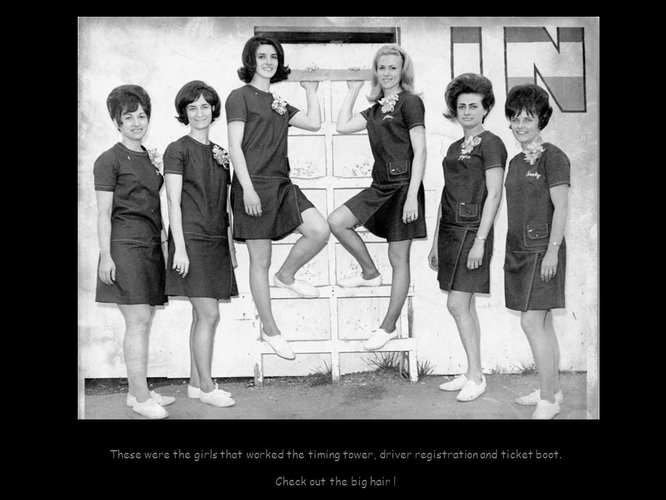 These were the girls that worked the timing tower, driver registration and ticket boot.