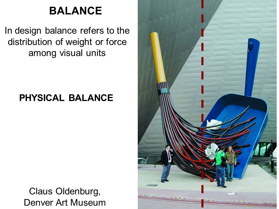 BALANCE In design balance refers to the distribution of weight or force among visual units. PHYSICAL BALANCE.