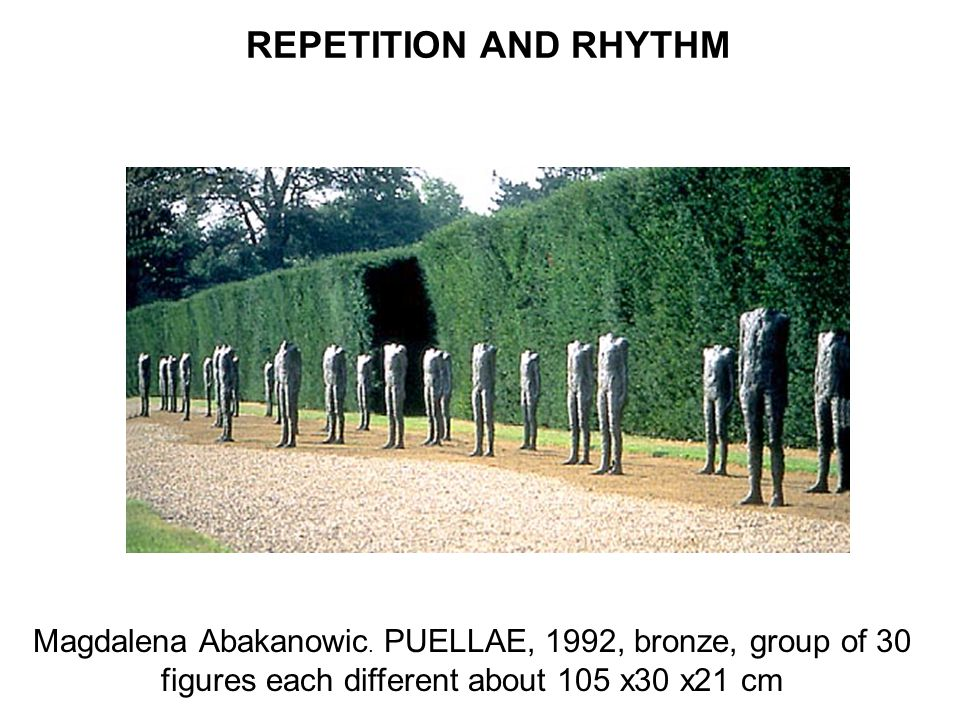 REPETITION AND RHYTHM Magdalena Abakanowic.
