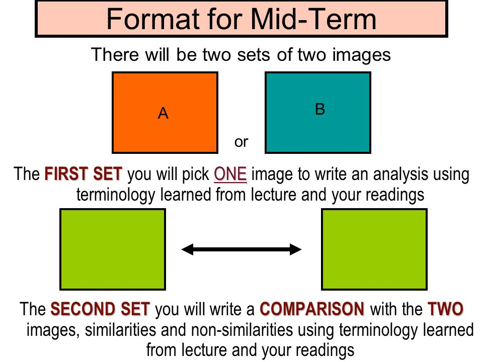 Format for Mid-Term There will be two sets of two images