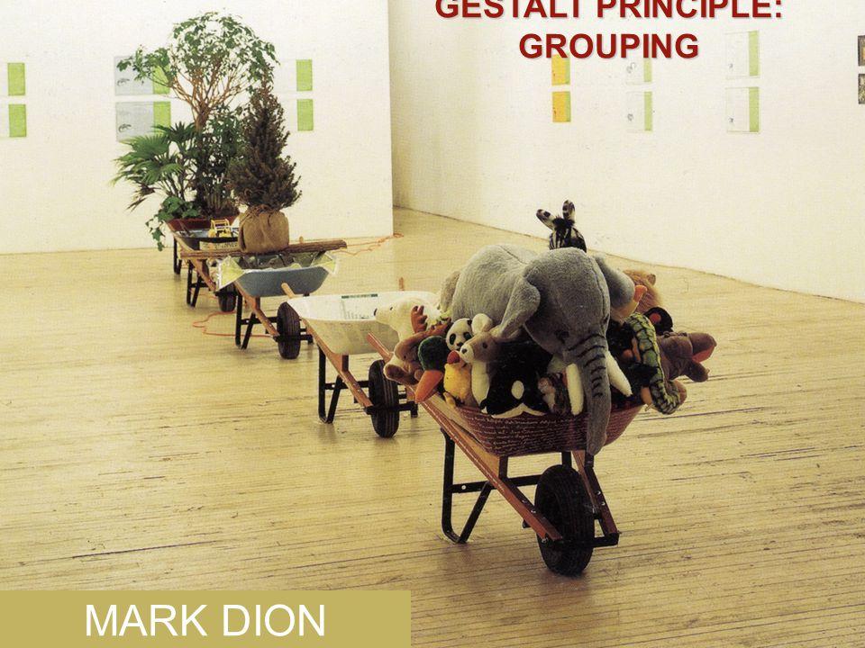 GESTALT PRINCIPLE: GROUPING