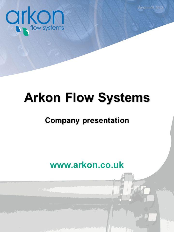 Arkon Flow Systems www.arkon.co.uk Company presentation