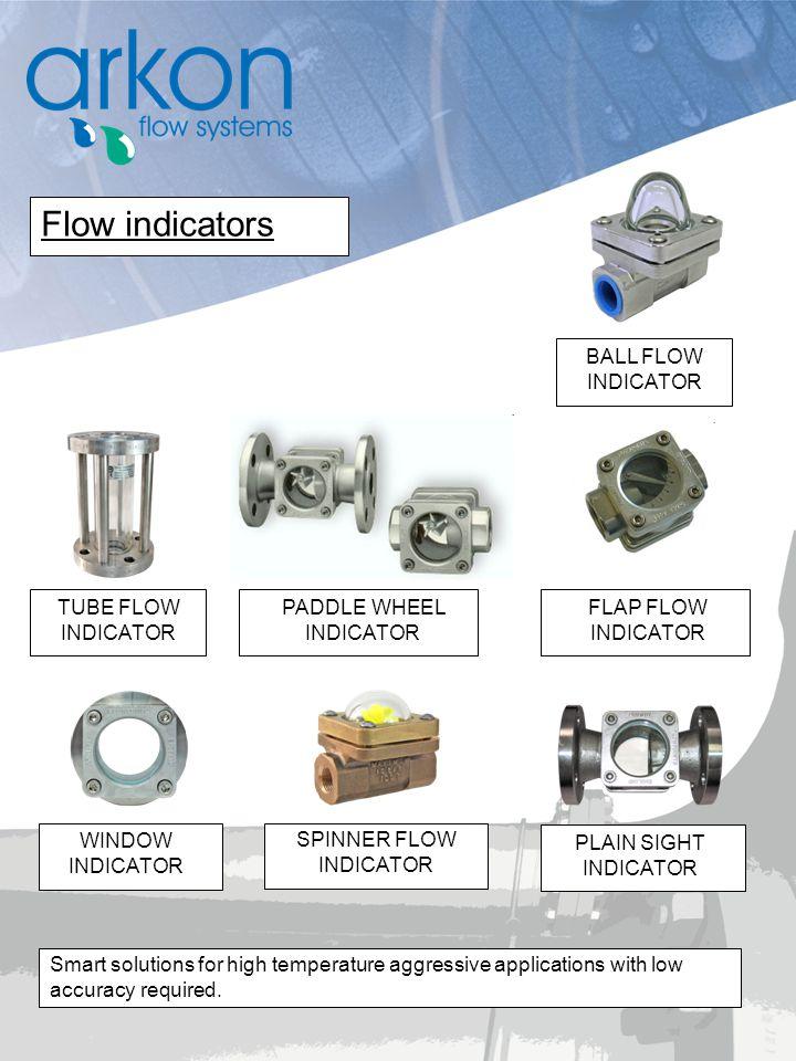 Flow indicators BALL FLOW INDICATOR TUBE FLOW INDICATOR