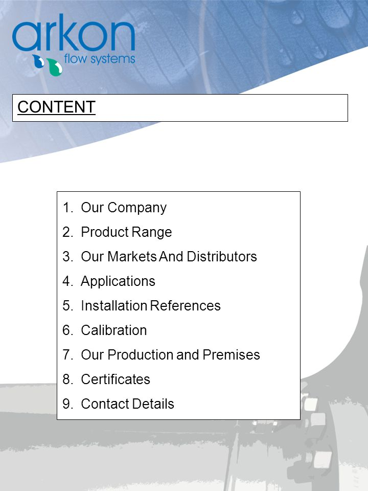 CONTENT Our Company Product Range Our Markets And Distributors