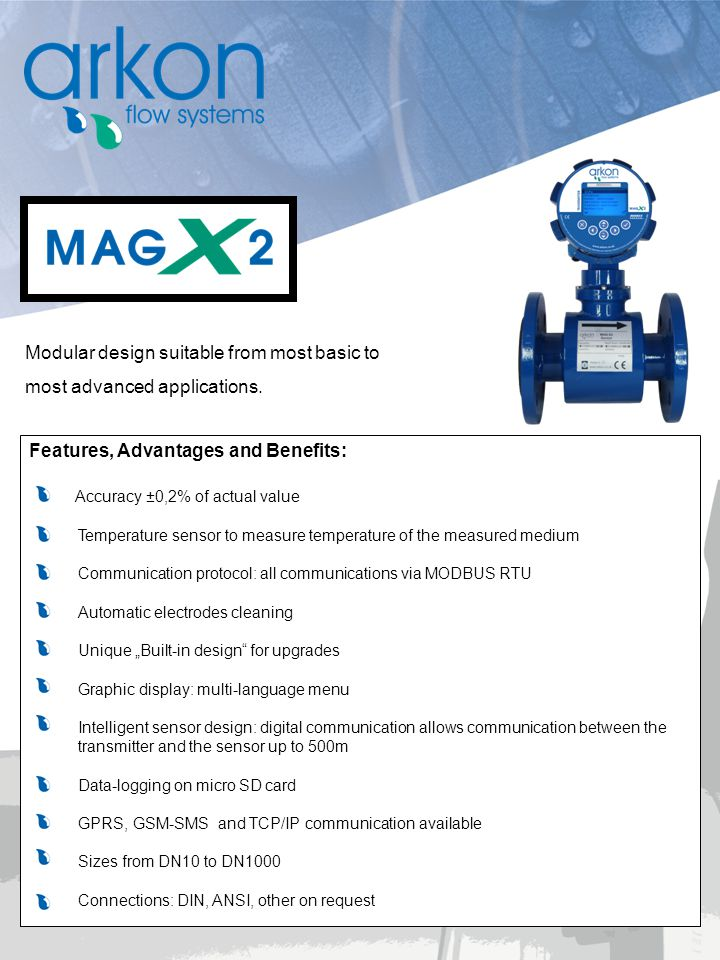Modular design suitable from most basic to most advanced applications.