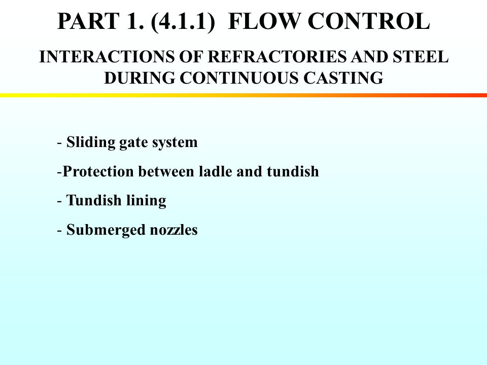INTERACTIONS OF REFRACTORIES AND STEEL DURING CONTINUOUS CASTING