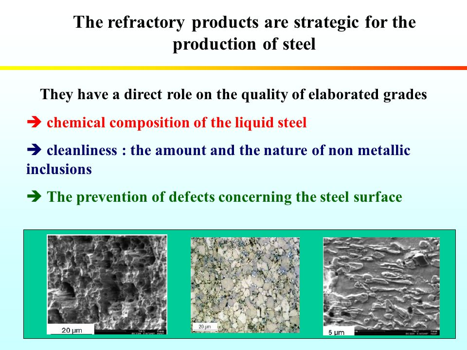 The refractory products are strategic for the production of steel