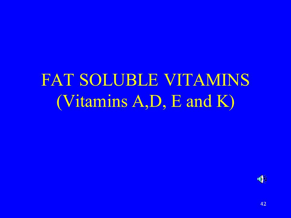 FAT SOLUBLE VITAMINS (Vitamins A,D, E and K)