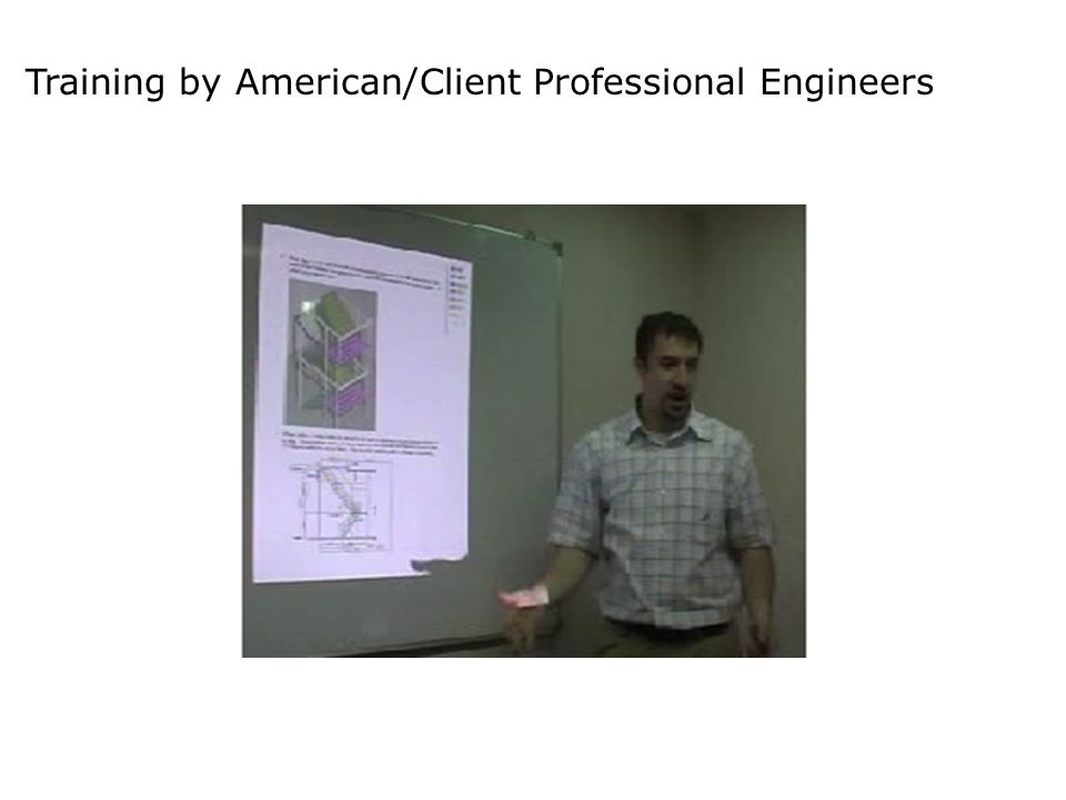 Training by American/Client Professional Engineers